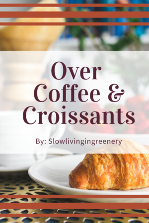Over Coffee & Croissants