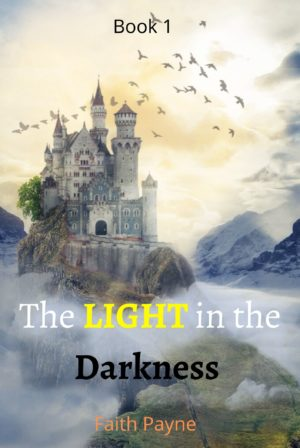 The LIGHT in the DARKNESS series. Book 1