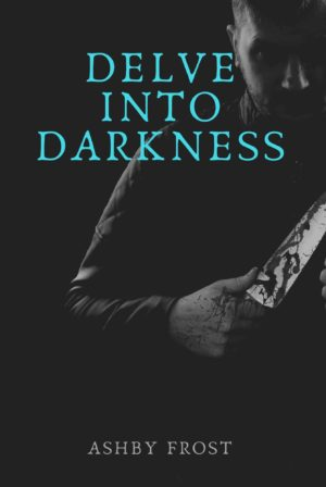 Delve Into Darkness