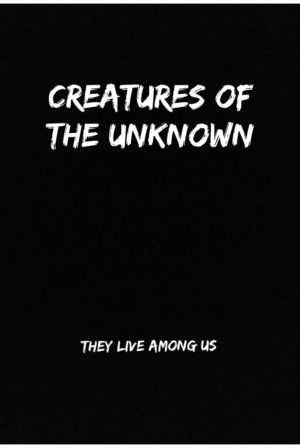 Creatures Of The Unknown