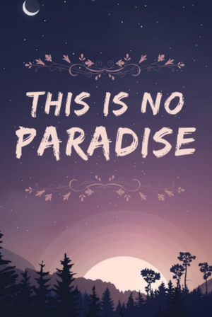 This Is No Paradise