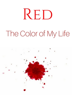 Red. The Color of My Life.