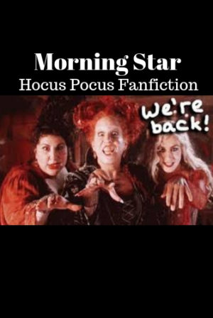 Morning Star( Hocus Pocus short story)