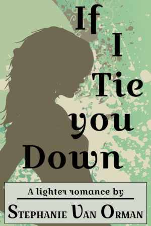 If I Tie you Down