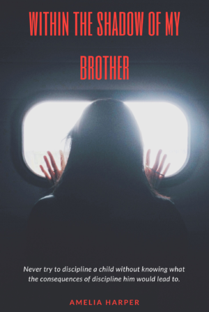 Within the Shadows of my Brother