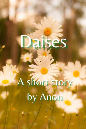 Daises- A short story (WIP)