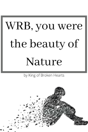WRB, you were the beauty of Nature