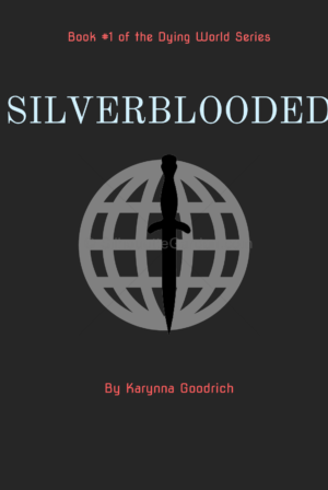Silver Blooded Book #1 in the Dying World series