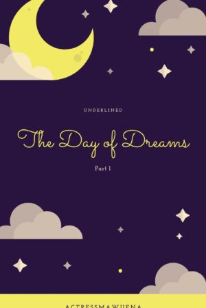 Day of Dreams: Part 1