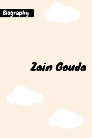 Zain Gouda Biography