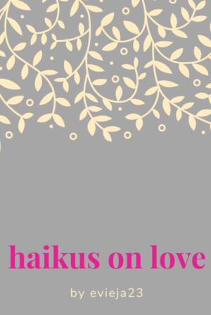 Haikus on Love