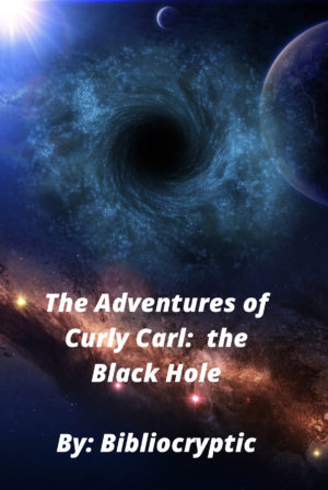 The Adventures of Curly Carl: the Black Hole